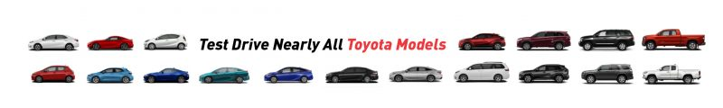Test Drive Nearly All Toyota Models